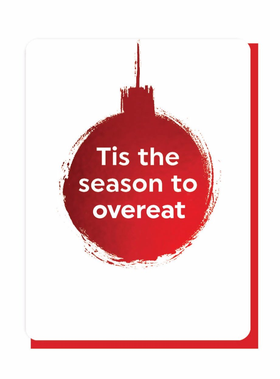 Tis The Season To Overeat - Foiled Christmas Card