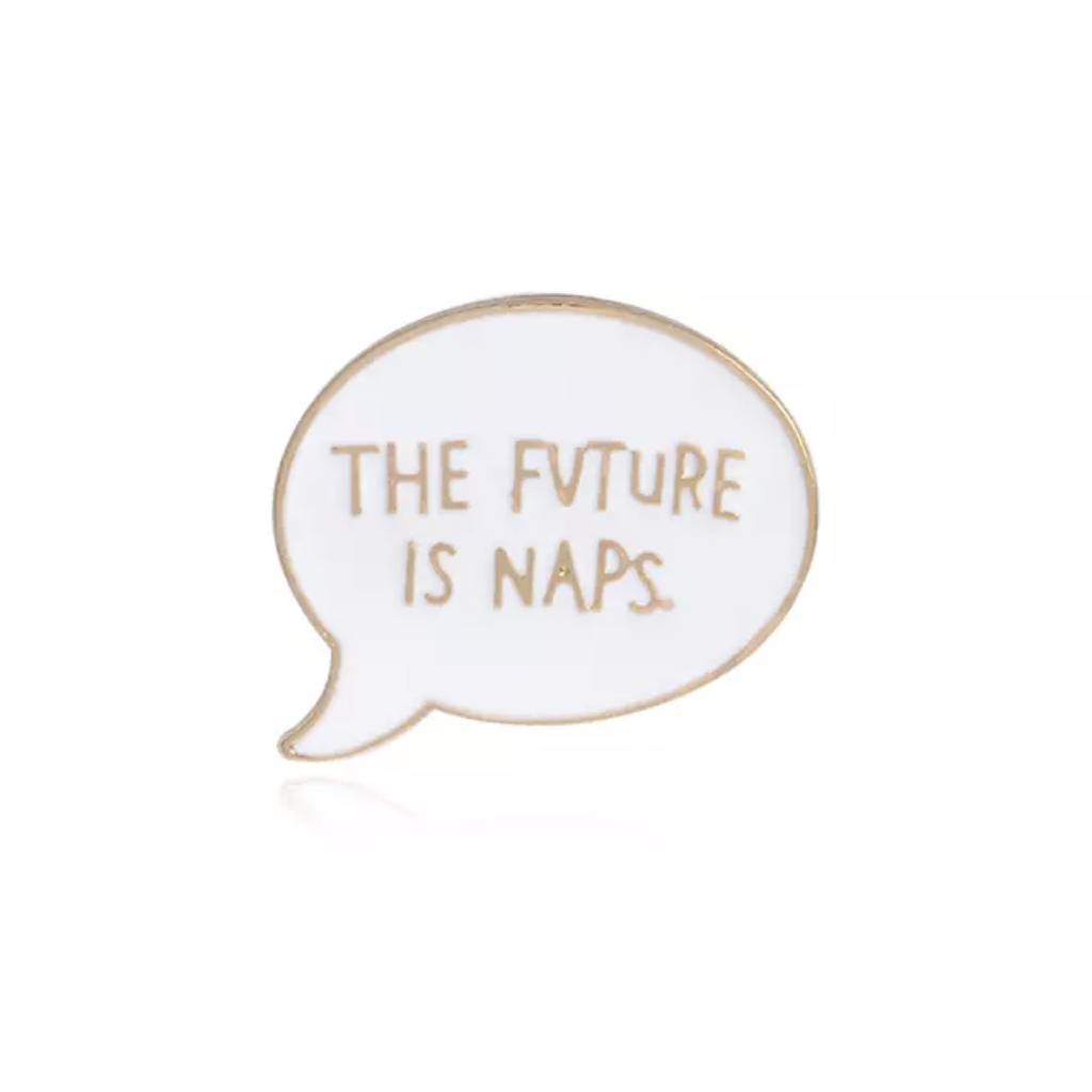Naps Are The Future White Gold Pin Badge