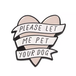 Pet Your Dog Pink Badge Cute Gift Ideas