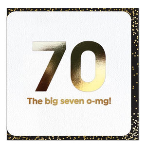 Gold Foil 70th Seven o-mg Birthday Card