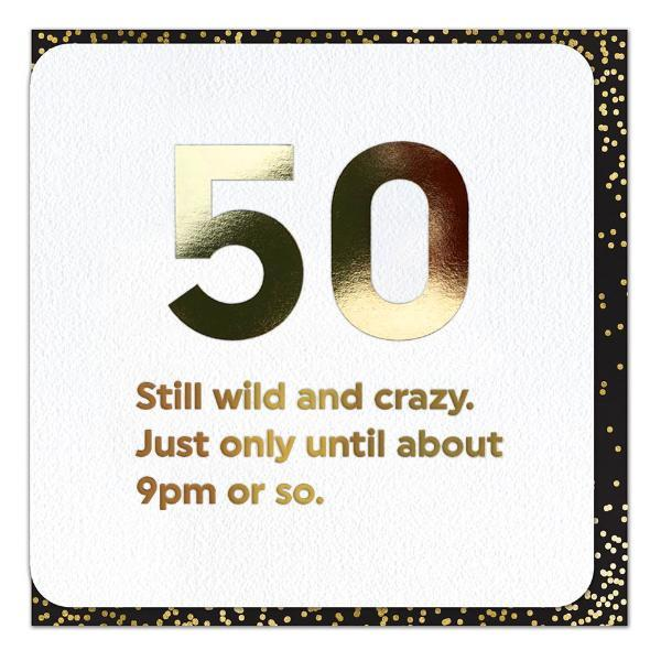 Funny Gold Foil 50th Wild and Crazy Birthday Card