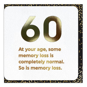 Gold Foil 60th Memory Loss Birthday Card
