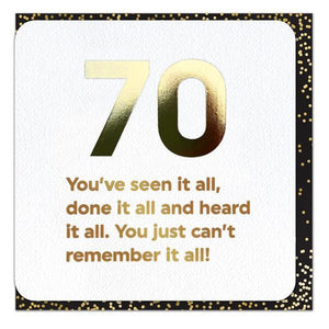 Gold Foil 70th Seen It All Birthday Card