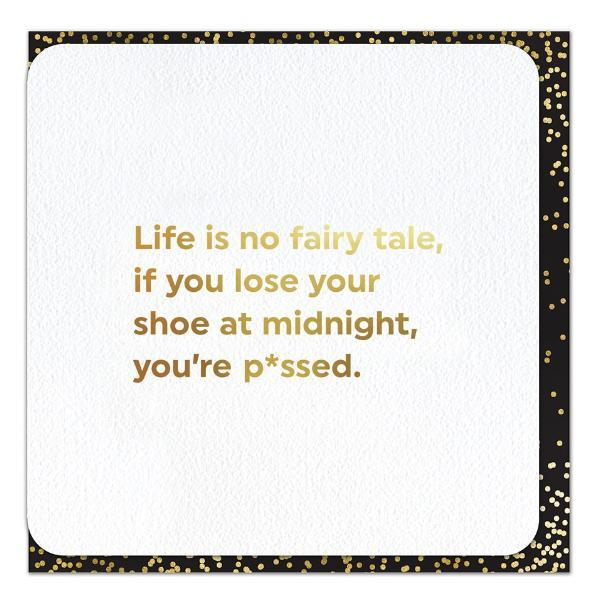 Gold Foil 'Life is No Fairy tale' card