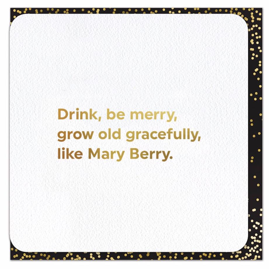 Drink & Be Merry Like Mary Berry - Foil Card