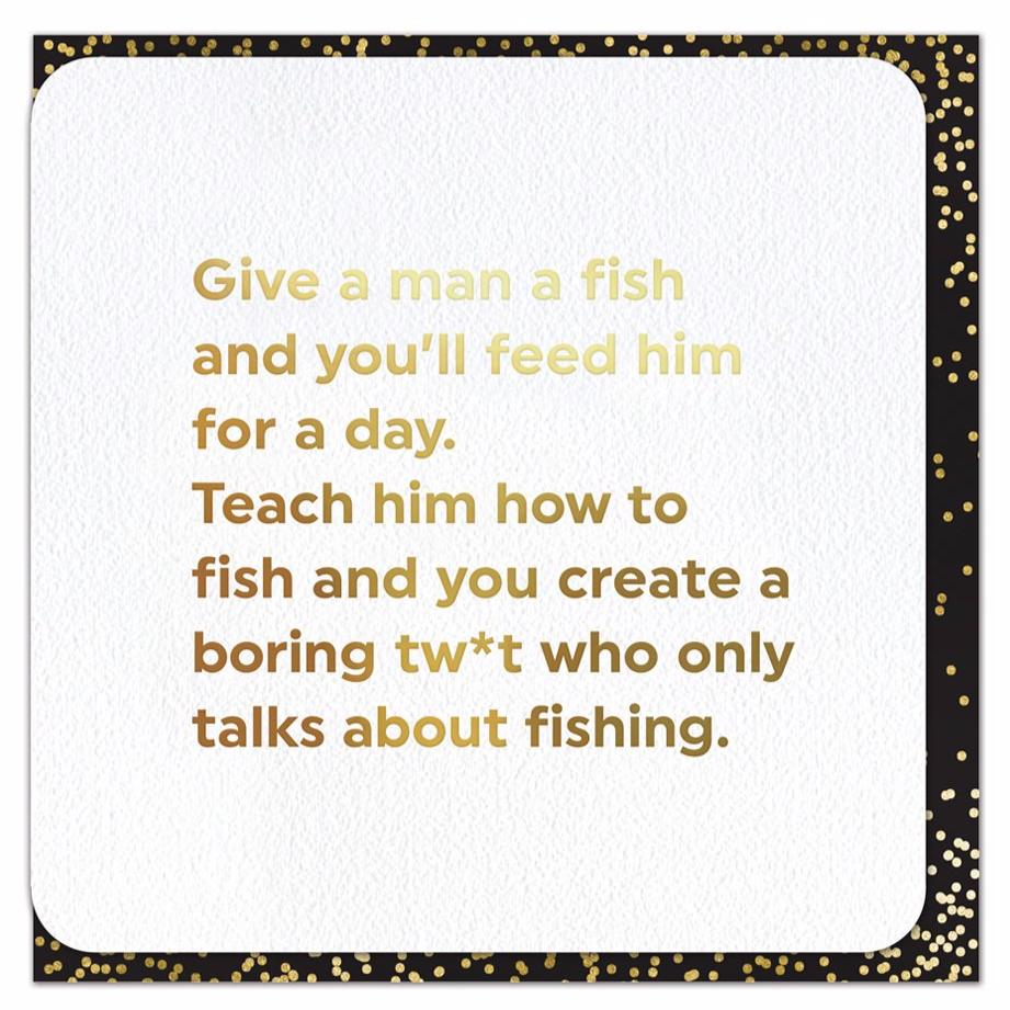 Feed A Man A Fish Funny Foil Card