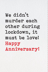 We Didn't Murder Each Other Anniversary Card
