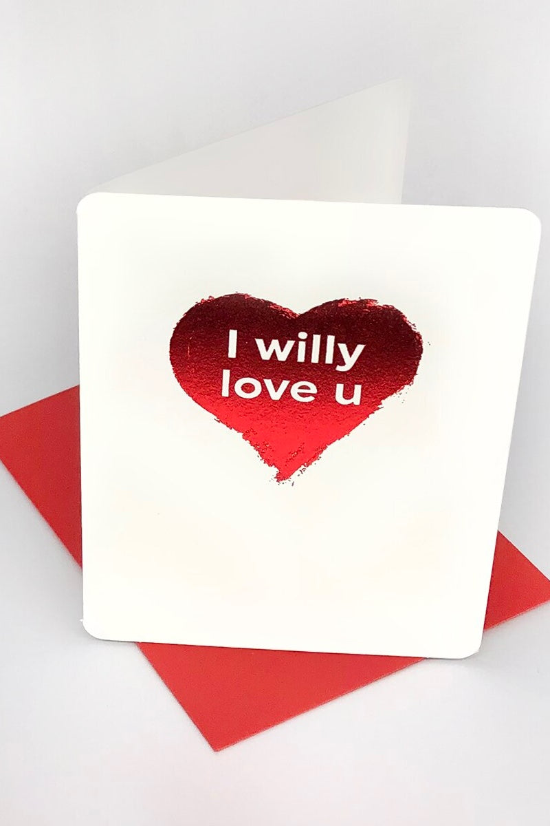 I Willy Love You - Valentines card