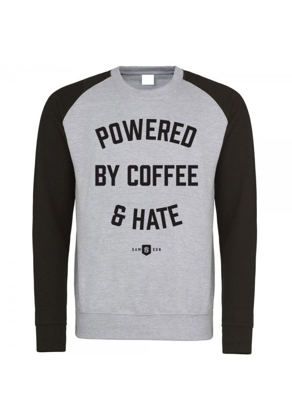 Powered coffee and hate sweatshirt  samson athletics