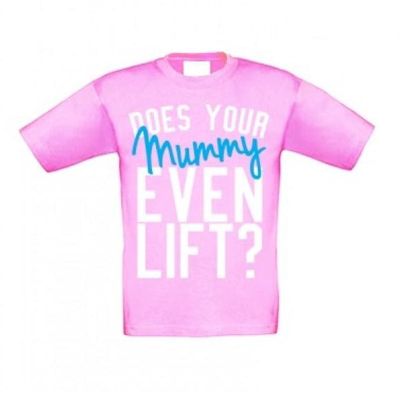 Does your mummy even lift? Candy pink kids t-shirt samson athletics