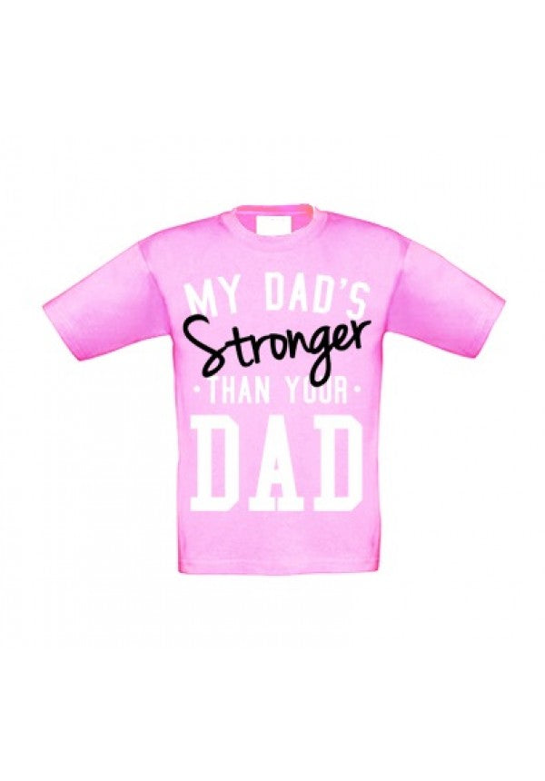 My dads stronger than your dad candy pink kids t-shirt samson athletics