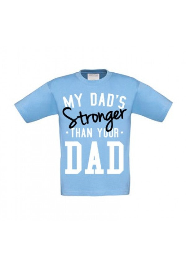 My dads stronger than your dad sky blue kids t-shirt samson athletics