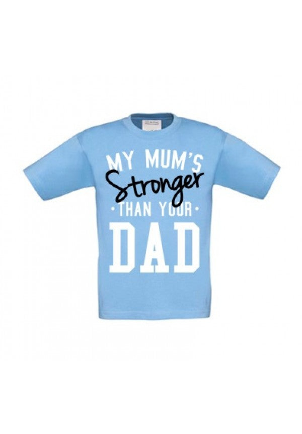 My mums stronger than your dad sky blue kids t-shirt samson athletics