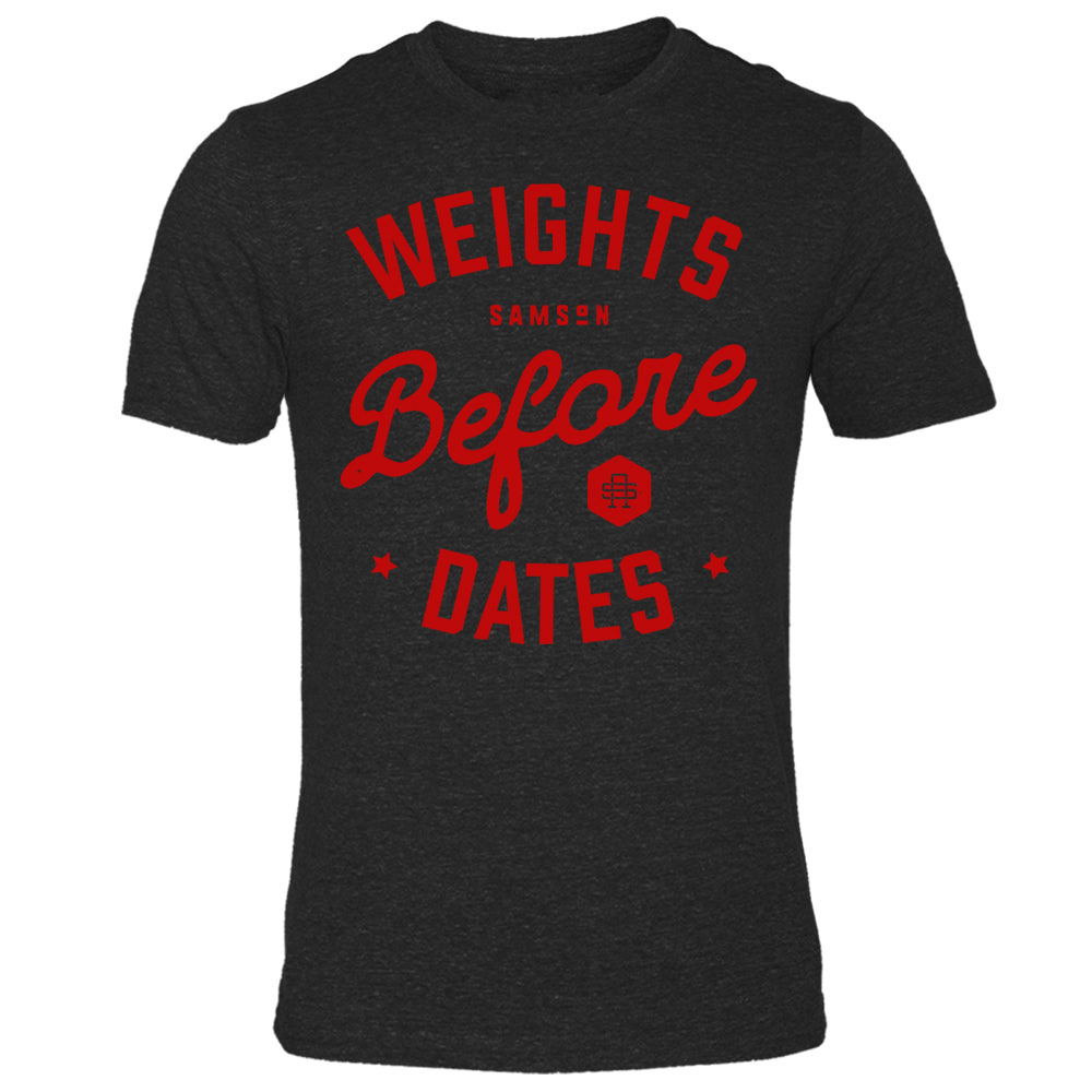 Weights Before Dates - TShirt