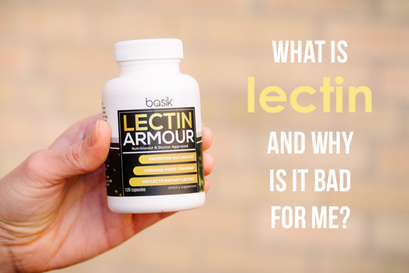 What is Lectin and why is it bad for me?