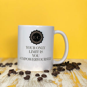YOUR ONLY LIMIT IS YOU #EMPOWERYOURSELF 11 OZ COFFEE MUG