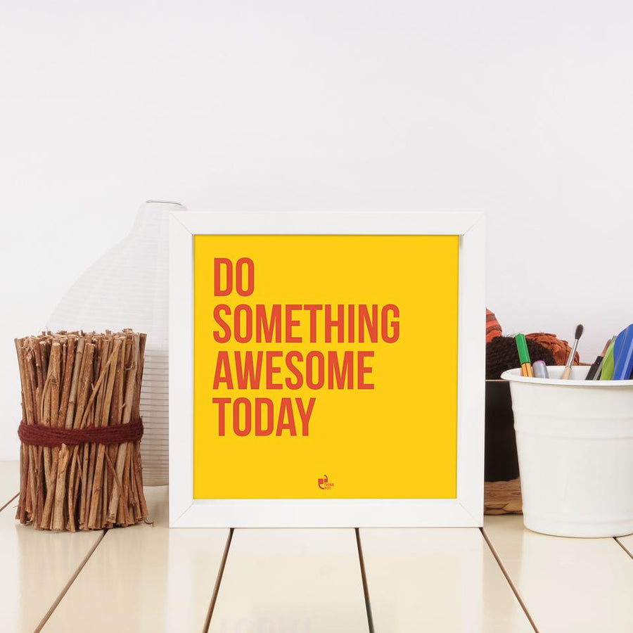 do something awesome frame