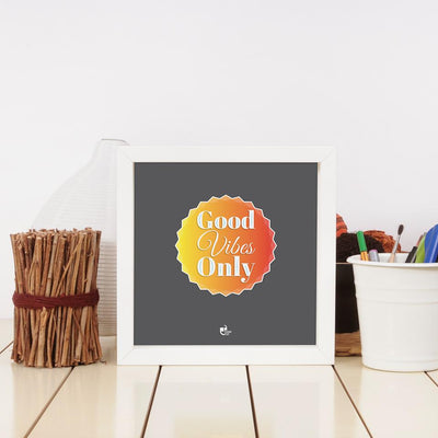 good vibes only frame