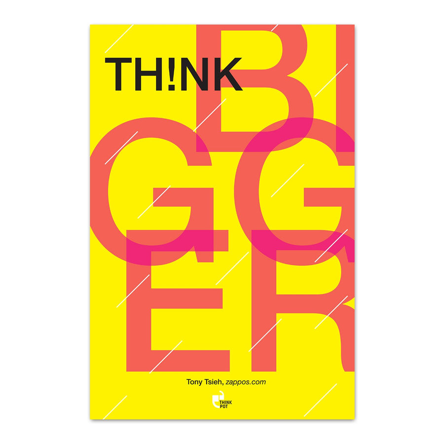Think Bigger Poster - Tony Hsieh