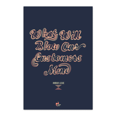 Blow customers mind Poster
