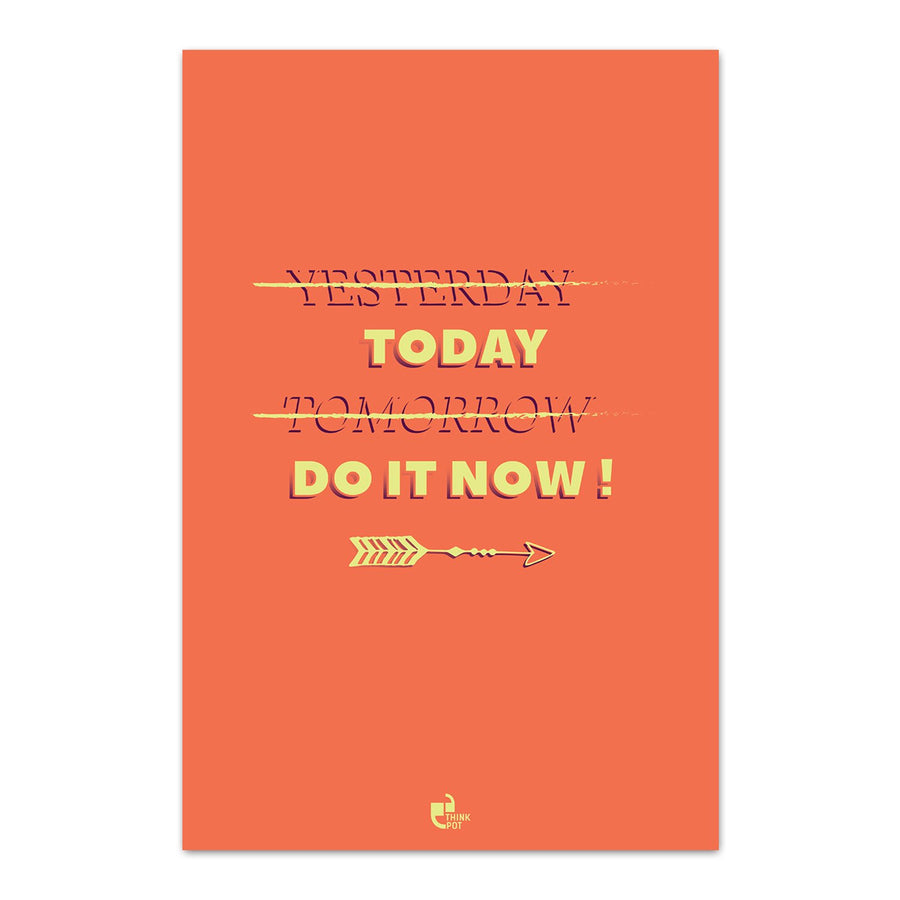 Today do It now Poster