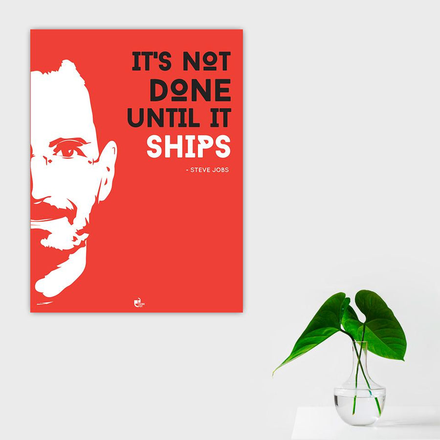 It's not done Poster - Steve Jobs