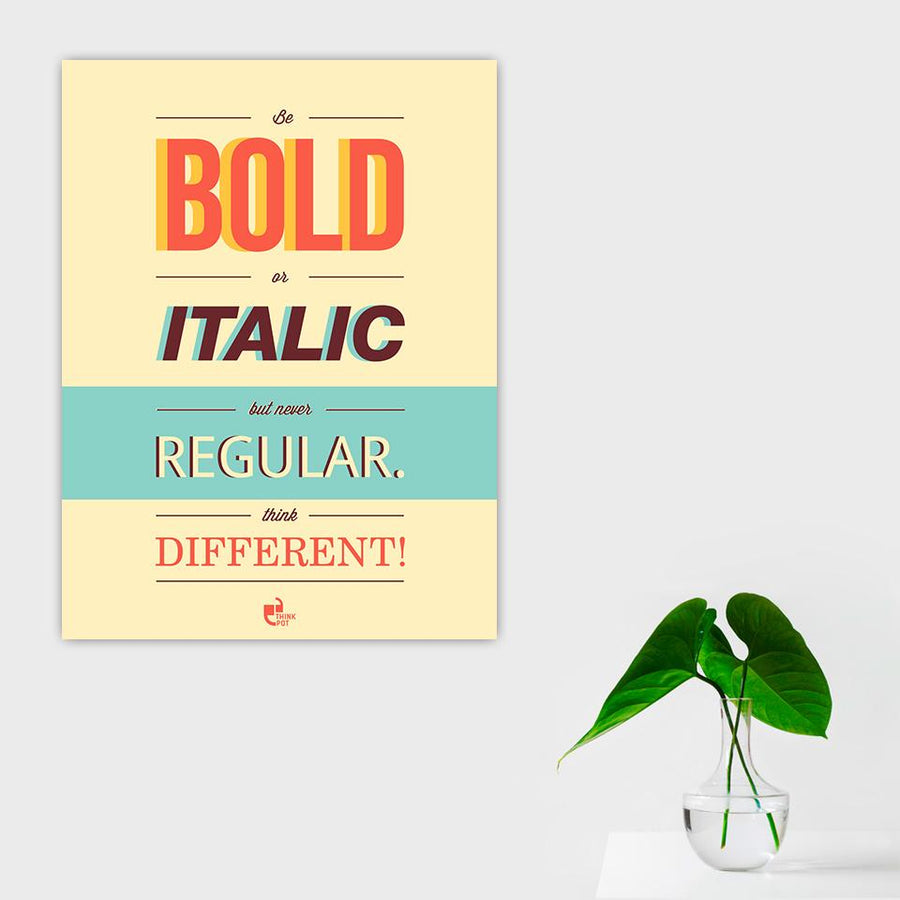 Be bold or italic Poster