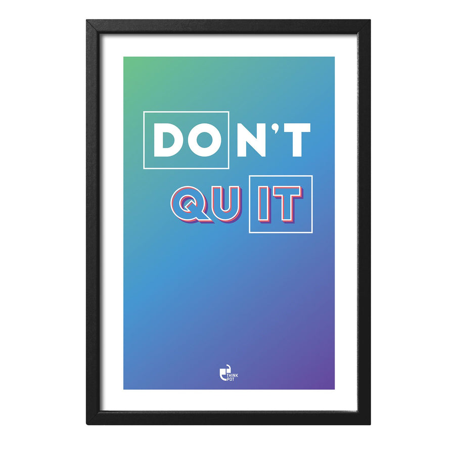 Don't Quit Black Rectangular Frame