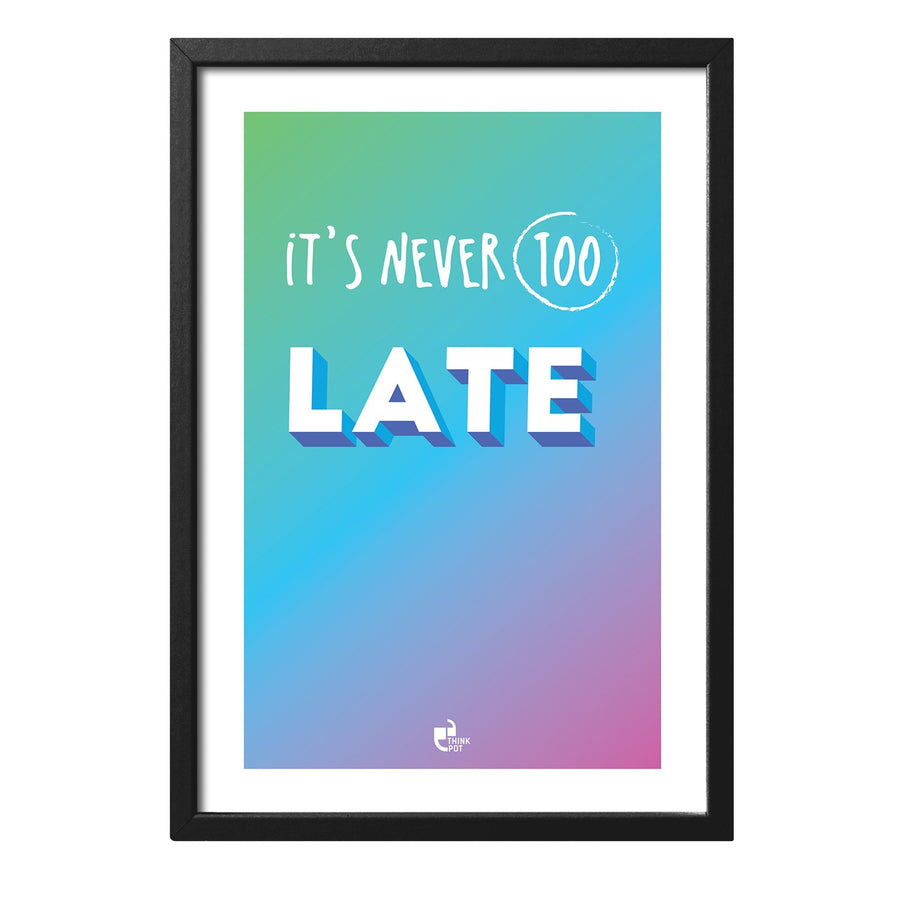 Never Too Late Black Rectangular Frame