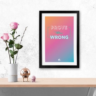 Prove them wrong Black Rectangular Frame