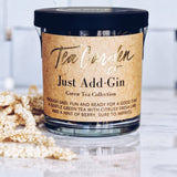 Just Add Gin - Green Tea Gourmet Tea Garden Co