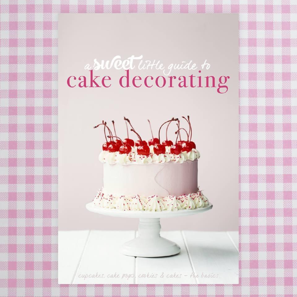 Sweet Little Guide to Cake Decorating Book Sweet Magazine