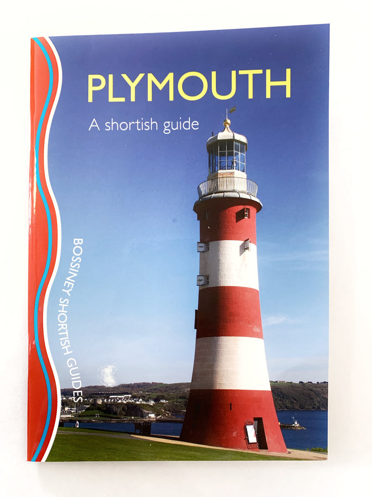 Plymouth: A Shortish Guide by Robert Hesketh