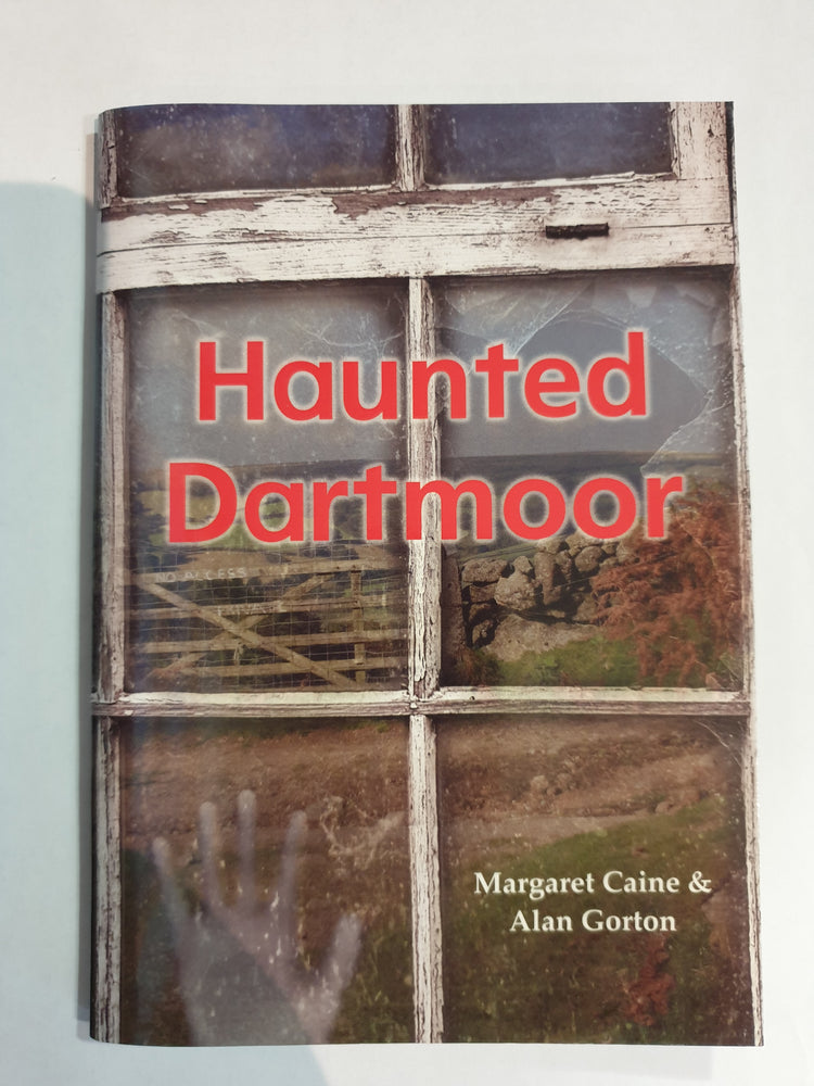 Haunted Dartmoor by Margaret Caine & Alan Gorton