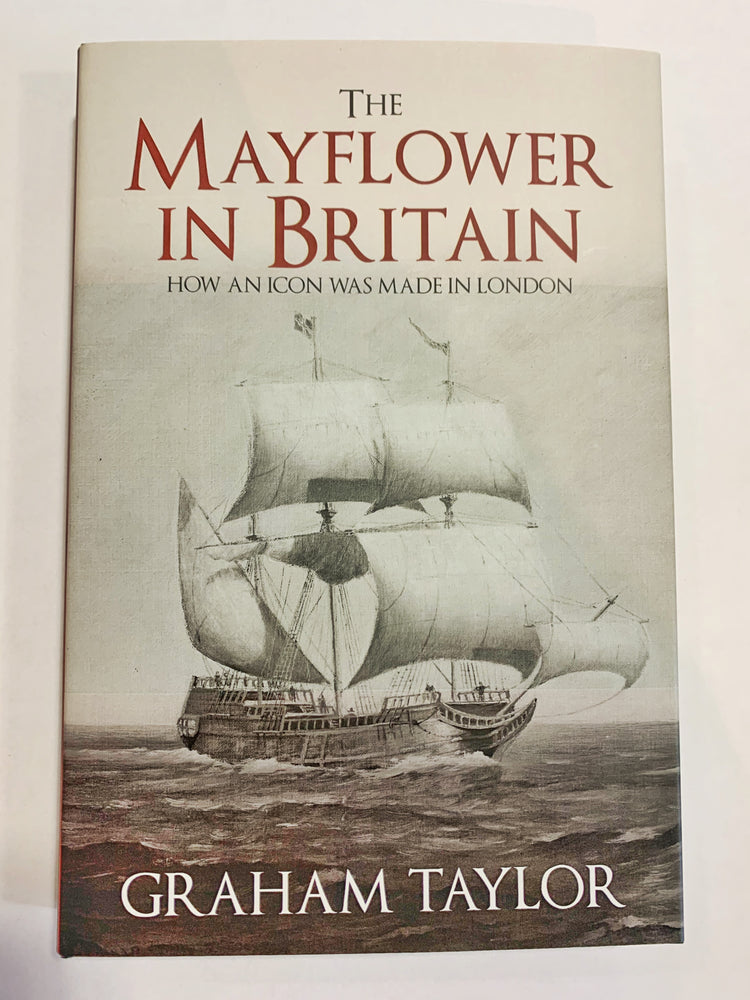 The Mayflower in Britain by Graham Taylor