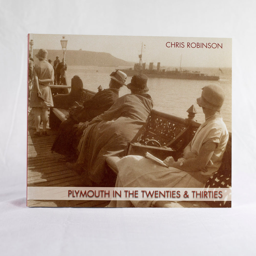 Plymouth in the Twenties and Thirties by Chris Robinson
