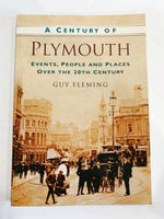 A Century of Plymouth by Guy Fleming