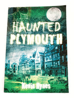 Haunted Plymouth by Kevin Hynes