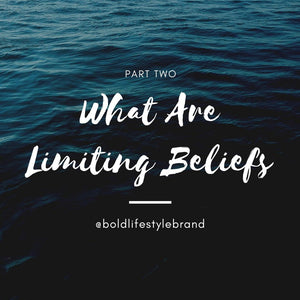 What Are Limiting Beliefs - Part 2