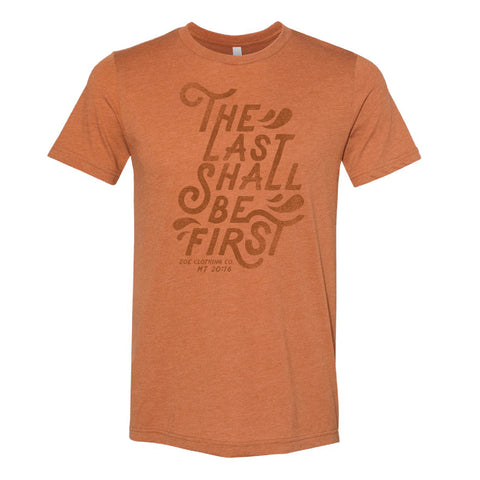 Last Shall Be First (Unisex)