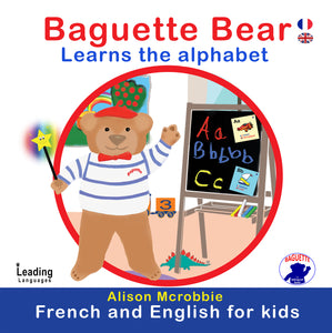 BAGUETTE BEAR LEARNS THE ALPHABET