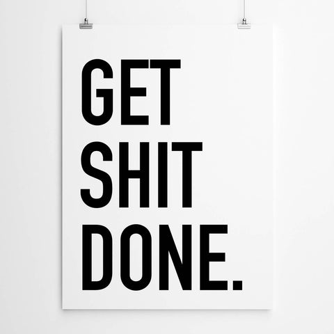 Get Sh-t Done Typography Print