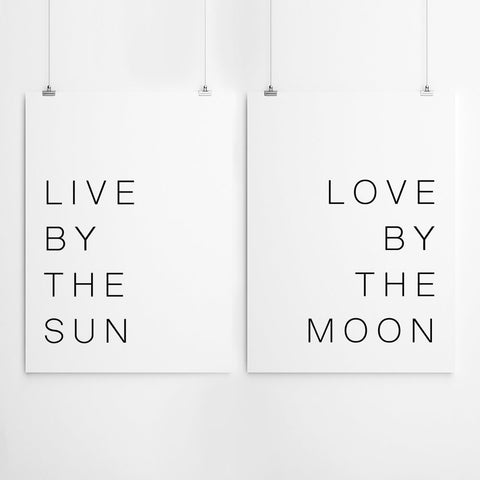 Live By The Sun Love By The Moon Quote