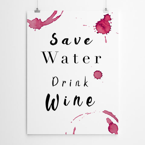 Save Water Drink Wine Funny Art