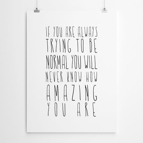 Don't Be Normal Motivational Quote Prints