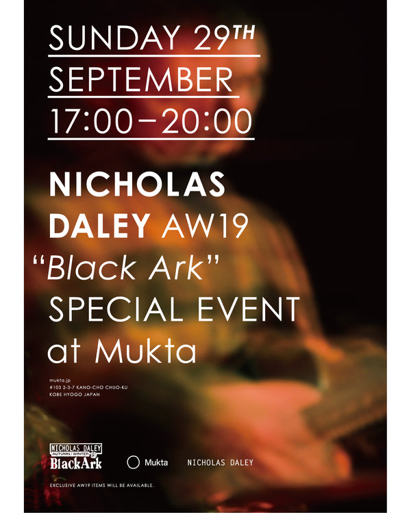 "【NICHOLAS DALEY AW19 ""BLACK ARK"" SPECAL EVENT】9/29(SUN)"