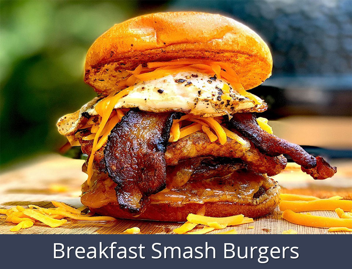 Breakfast Smash Burgers Recipe | SnS Grills