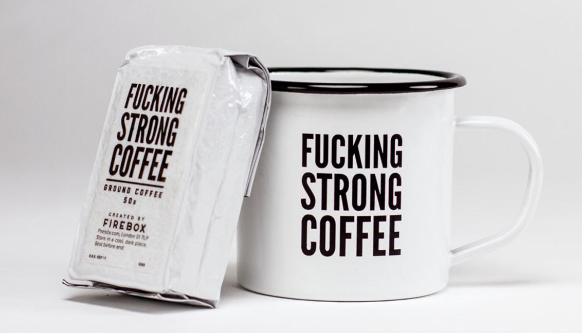 Fucking. Strong. Coffee.