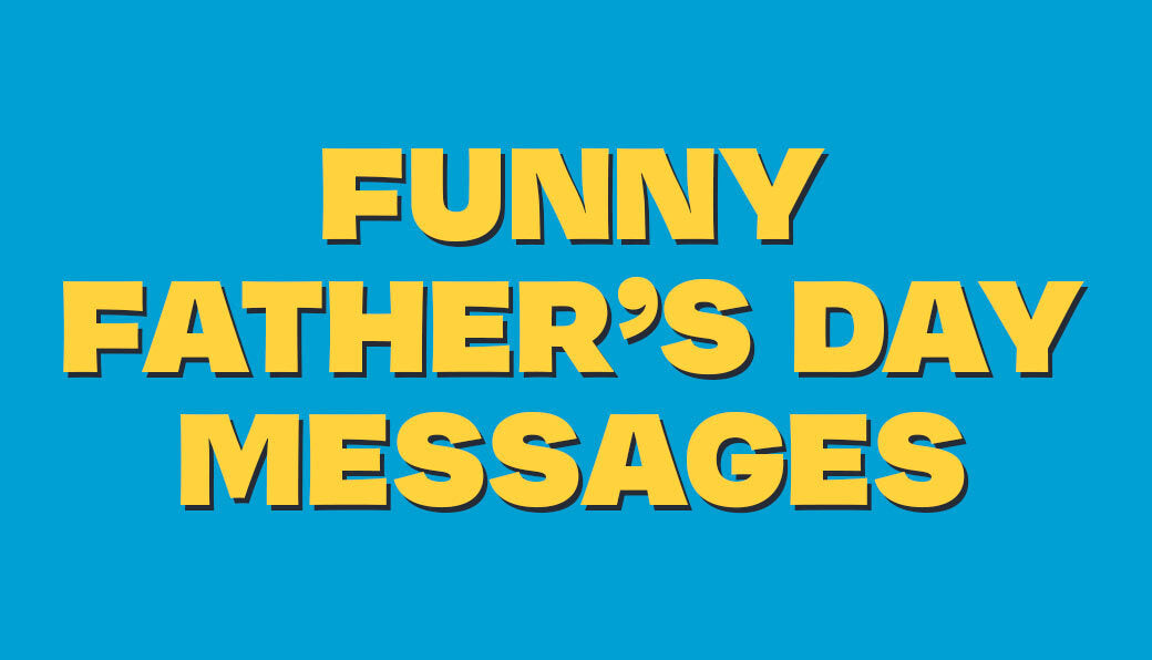 Funny Father's Day Messages & Sayings