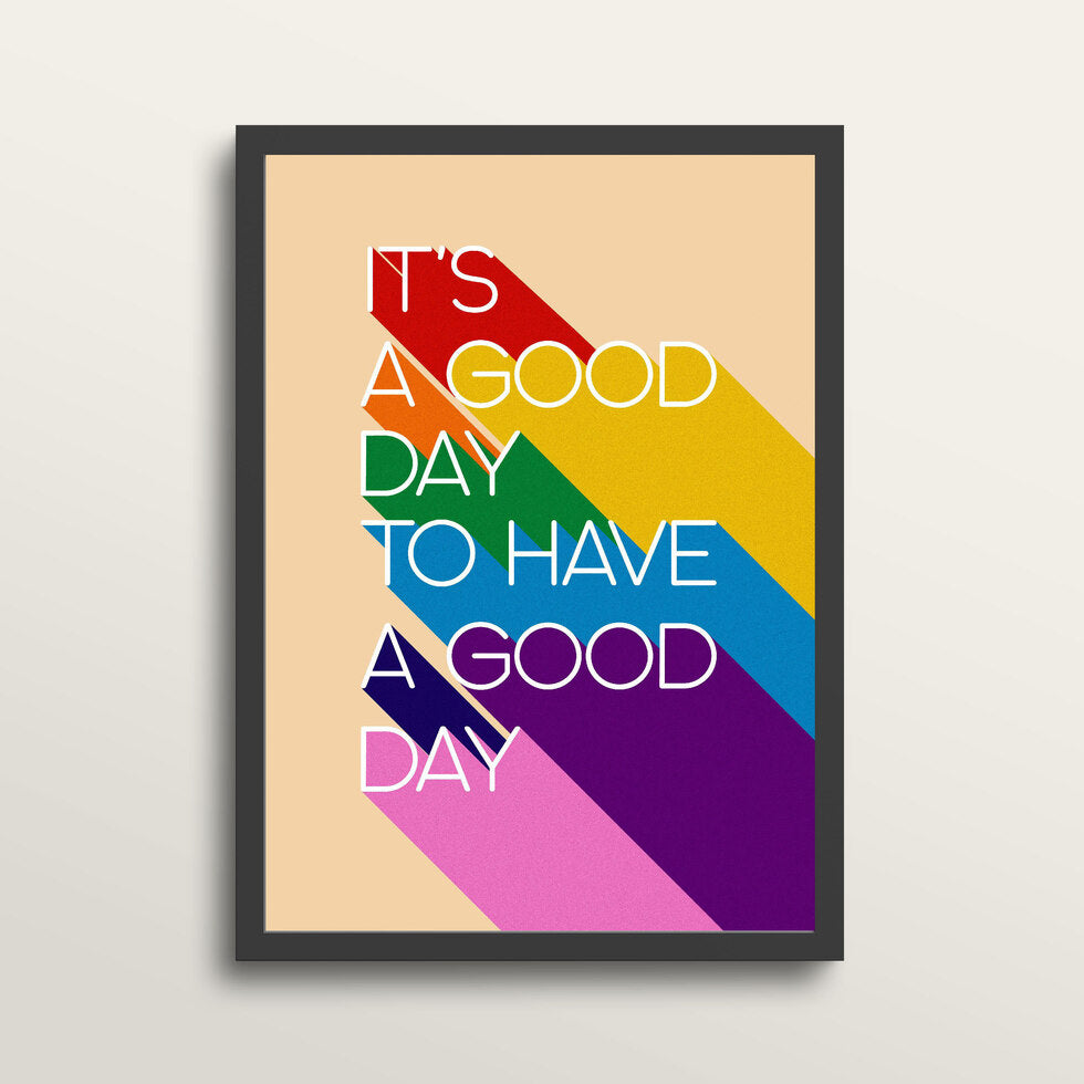 It's A Good Day - Art Print - in medium A3 black frame